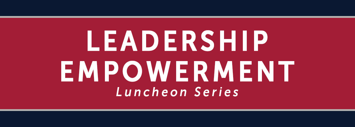 Leadership Empowerment Luncheon Series Webpage Banner