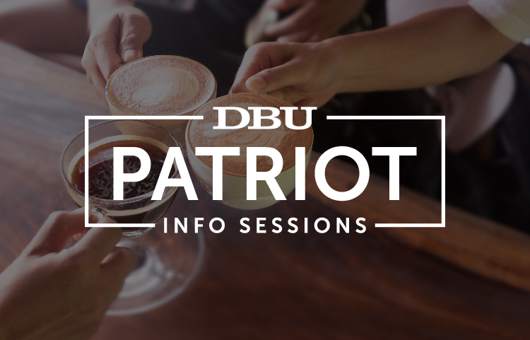 Patriot Info Sessions at DBU