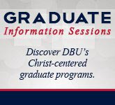 Graduate Information Sessions: Discover DBU's Christ-centered graduate programs