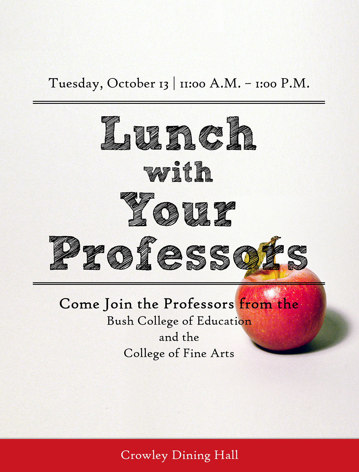 Lunch with Your Professors - Tuesday, September 15 – 11:00 a.m. to 1:00 p.m. – College of Business and College of Christian Faith – Crowley Dining Hall